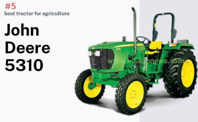 John Deere 5310, best tractor for agriculture